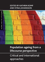 Population Ageing from a Lifecourse Perspective: Critical and International Approaches