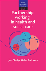 Partnership Working in Health and Social Care: What Is Integrated Care and How Can We Deliver It? Second Edition