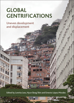 Global Gentrifications: Uneven Development and Displacement