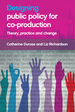 Designing Public Policy for Co-production: Theory Practice and Change