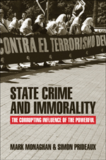 State Crime and Immorality: The Corrupting Influence of the Powerful
