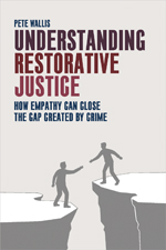 Understanding Restorative Justice: How Empathy Can Close the Gap Created by Crime