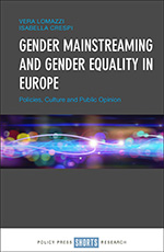 Gender Mainstreaming and Gender Equality in Europe: Policies, Culture and Public Opinion