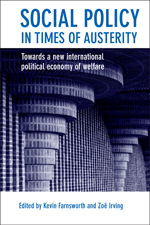 Social Policy in Times of Austerity: Towards a New International Political Economy of Welfare