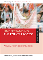Understanding the Policy Process: Analysing Welfare Policy and Practice - Third Edition