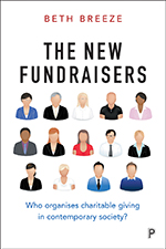 The New Fundraisers: Who Organises Charitable Giving in Contemporary Society?