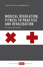 Medical Regulation, Fitness to Practice and Revalidation