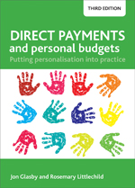 Direct Payments and Personal Budgets: Putting Personalisation into Practice - Third Edition