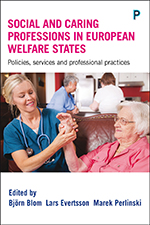 Social and Caring Professions in the European Welfare States: Policies, Services and Professional Practices