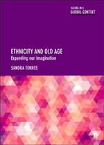 Ethnicity and Old Age: Expanding Our Imagination