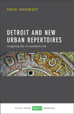 Detroit and New Urban Repertoires: Imagining the Co-Operative City