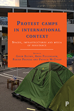 Protest Camps in International Context: Spaces, Infrastructures and Media of Resistance