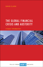 The Global Financial Crisis and Austerity: A Basic Introduction