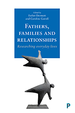 Fathers, Families and Relationships: Researching Everyday Lives