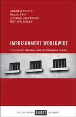 Imprisonment Worldwide: The Current Situation and An Alternative Future