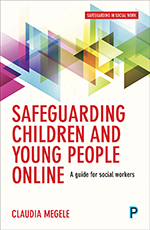 Safeguarding Children and Young People Online: A Short Guide for Busy Practitioners