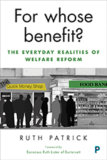 For Whose Benefit?: The Everyday Realities of Welfare Reform