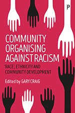 Community Organising Against Racism: 'Race', Ethnicity and Community Development