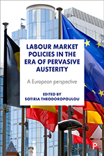 Labour Market Policies in the Era of Pervasive Austerity: A European Perspective