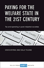Paying for the Welfare State in the 21st Century: Tax and Spending in Post-Industrial Societies