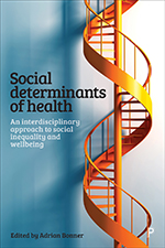 Social Determinants of Health: An Interdisciplinary Approach to Social Inequality and Wellbeing