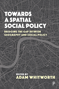 Towards and Spatial Social Policy: Bridging the Gap between Geography and Social Policy