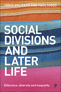 Social Divisions and Later Life: Difference, Diversity and Inequality