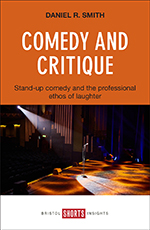 Comedy and Critique: Stand-up Comedy and the Professional Ethos of Laughter