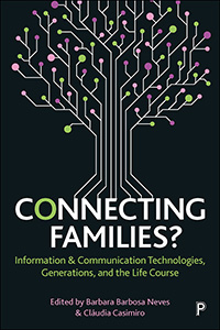 Connecting Families?: Information and Communication Technologies, Generations, and the Life Course