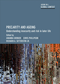 Precarity and Ageing: Understanding Insecurity and Risk in Later Life
