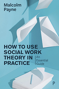 The Concise Guide To Using Social Work Theory in Practice