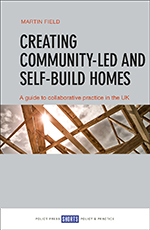 Creating Community-led and Self-build Homes: A Guide to Practice in the Uk
