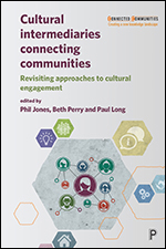 Cultural intermediaries Connecting Communities: Revisiting Approaches to Cultural Engagement