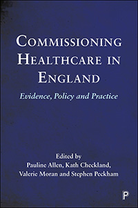 Commissioning Healthcare in England: Evidence, Policy and Practice