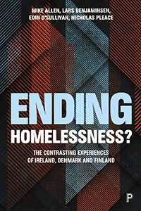 Ending Homelessness?: The Contrasting Experiences of Ireland, Denmark and Finland