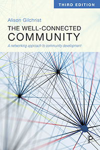 The Well-Connected Community (3rd edition): A Networking Approach to Community Development