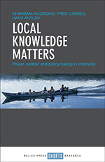 Local Knowledge Matters: Power, Context and Policymaking in Indonesia