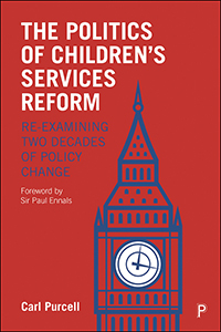 The Politics of Children's Services Reform: Re-examining Two Decades of Policy Change