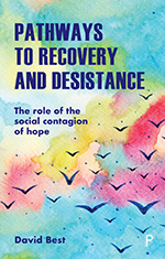 Pathways to Recovery and Desistance: The Role of the Social Contagion of Hope
