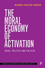 The Moral Economy of Activation: Ideas, Politics and Policies