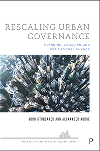 Rescaling Urban Governance: Planning, Localism and Institutional Change