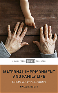 Maternal Imprisonment and Family Life: From the Caregiver's Perspective