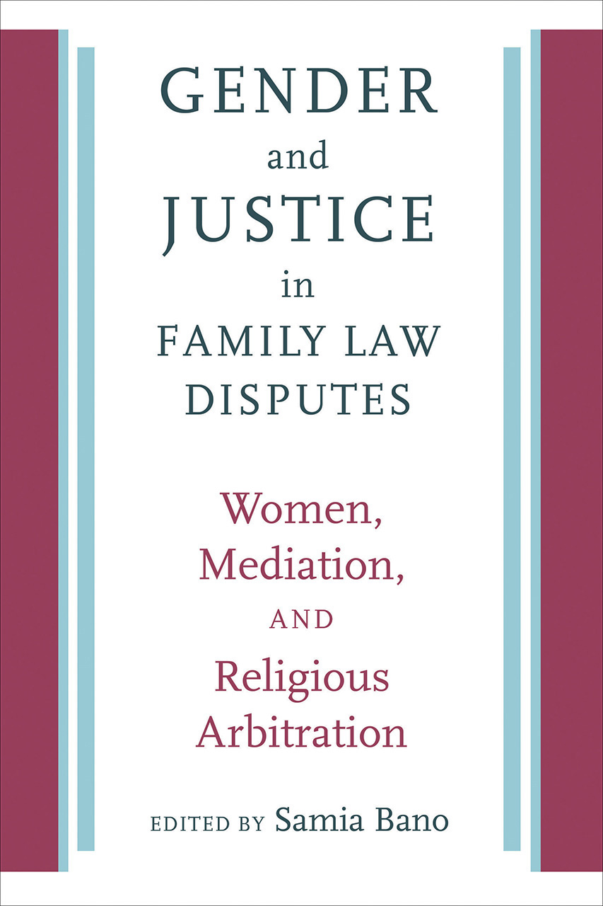 Gender and Justice in Family Law Disputes: Women, Mediation, and Religious Arbitration