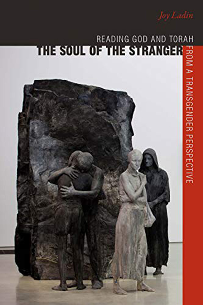 The Soul of the Stranger: Reading God and Torah from a Transgender Perspective