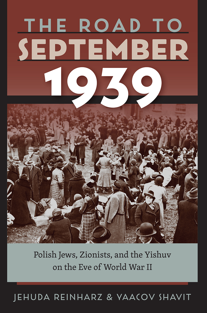 The Road to September 1939: Polish Jews, Zionists, and the Yishuv on the Eve of World War II