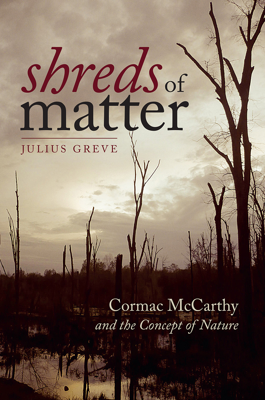 Shreds of Matter: Cormac McCarthy and the Concept of Nature