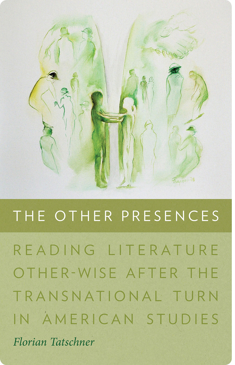 The Other Presences: Reading Literature Other-Wise after the Transnational Turn in American Studies