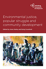 Environmental Justice, Popular Struggle and Community Development