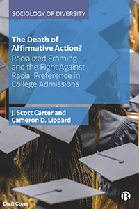 The Death of Affirmative Action?: Racialized Framing and the Fight Against Racial Preference in College Admissions