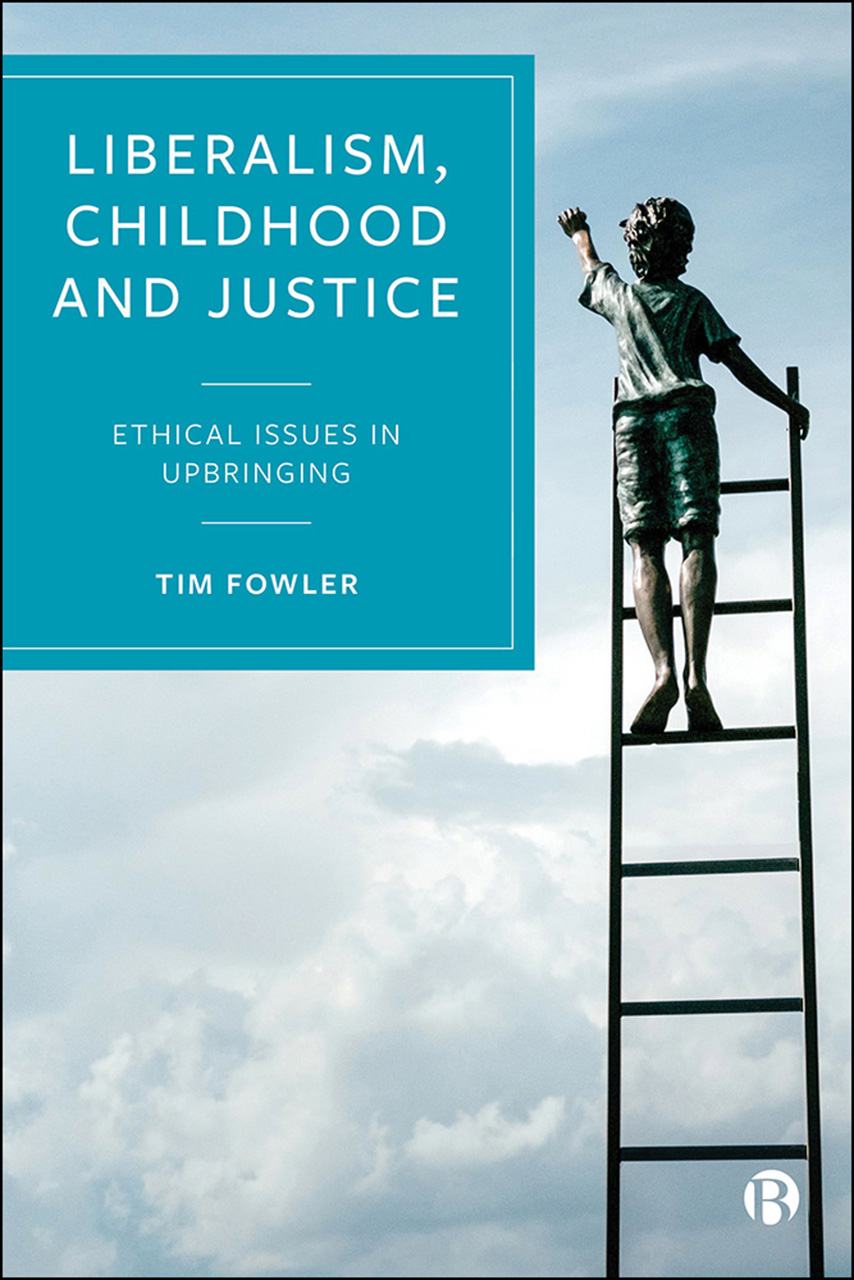 Liberalism, Childhood and Justice: Understanding and Promoting the Wellbeing of Children
